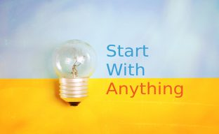 "Image with the words ""Start with anything"" and a lightbulb"