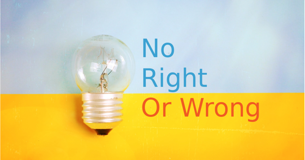 "Image with the words ""No right or wrong"" and a lightbulb"